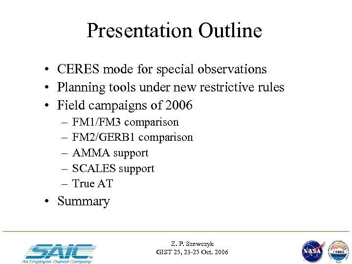 Presentation Outline • CERES mode for special observations • Planning tools under new restrictive