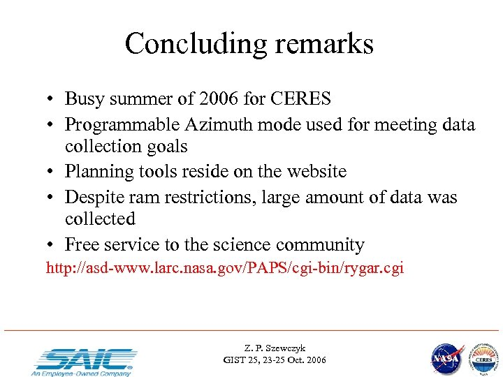 Concluding remarks • Busy summer of 2006 for CERES • Programmable Azimuth mode used