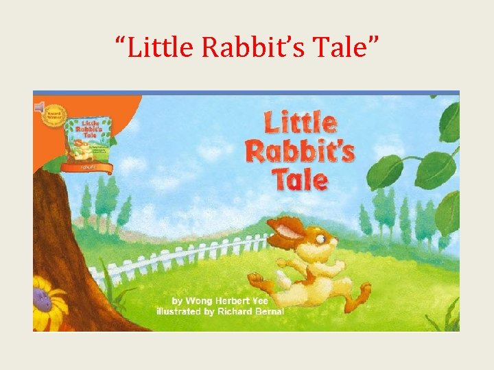 """Little Rabbit's Tale"""