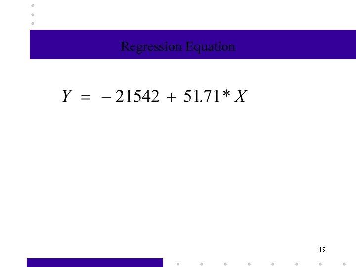 Regression Equation 19