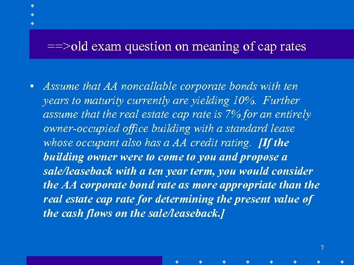==>old exam question on meaning of cap rates • Assume that AA noncallable corporate