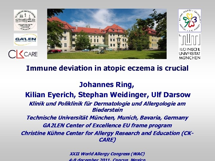 Immune deviation in atopic eczema is crucial Johannes Ring, Kilian Eyerich, Stephan Weidinger, Ulf