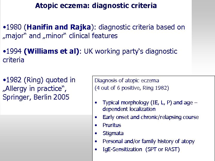 """Atopic eczema: diagnostic criteria • 1980 (Hanifin and Rajka): diagnostic criteria based on """"major"""""""