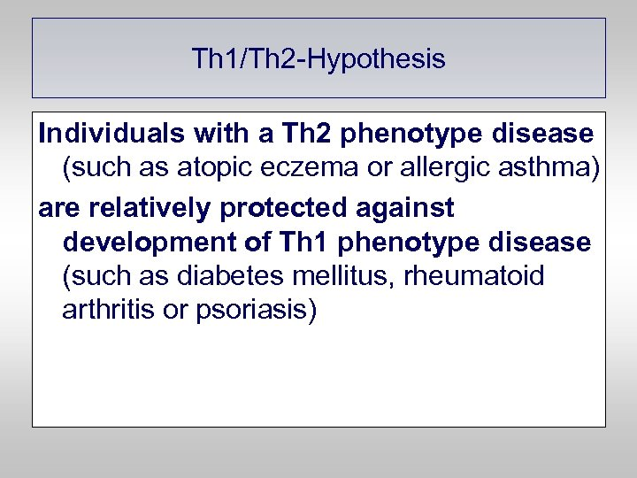 Th 1/Th 2 -Hypothesis Individuals with a Th 2 phenotype disease (such as atopic