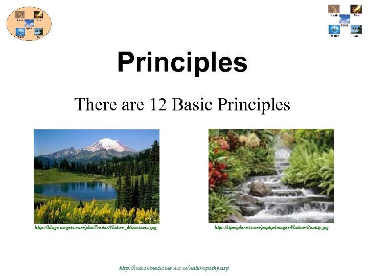 Principles There are 12 Basic Principles http: //blogs. targetx. com/pbu/Trevor/Nature_Mountains. jpg http: //itpeoplenet. com/popup/images/Nature-Beauty.