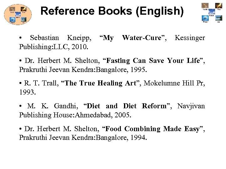 "Reference Books (English) • Sebastian Kneipp, Publishing: LLC, 2010. ""My Water-Cure"", Kessinger • Dr."