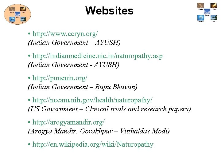Websites • http: //www. ccryn. org/ (Indian Government – AYUSH) • http: //indianmedicine. nic.
