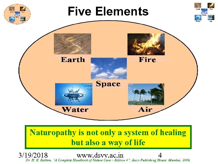 Five Elements Naturopathy is not only a system of healing but also a way
