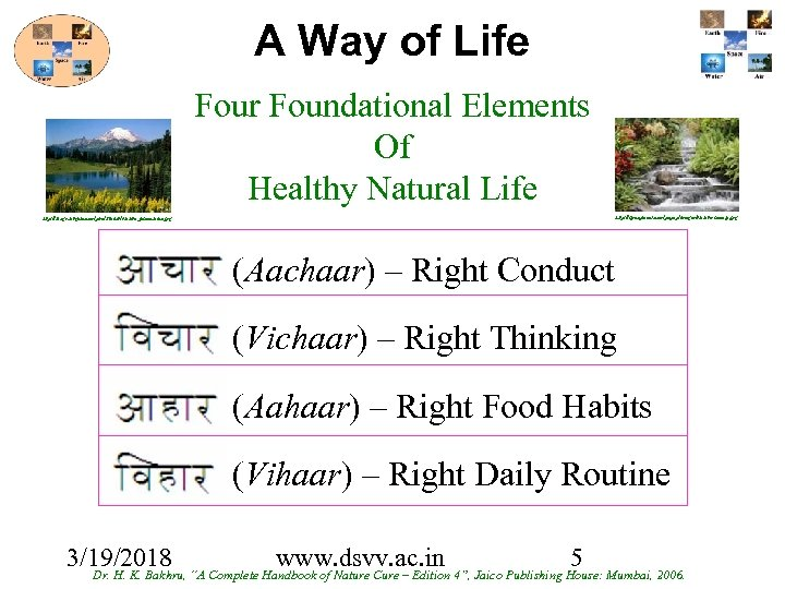 A Way of Life Four Foundational Elements Of Healthy Natural Life http: //itpeoplenet. com/popup/images/Nature-Beauty.