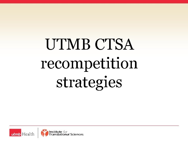 UTMB CTSA recompetition strategies