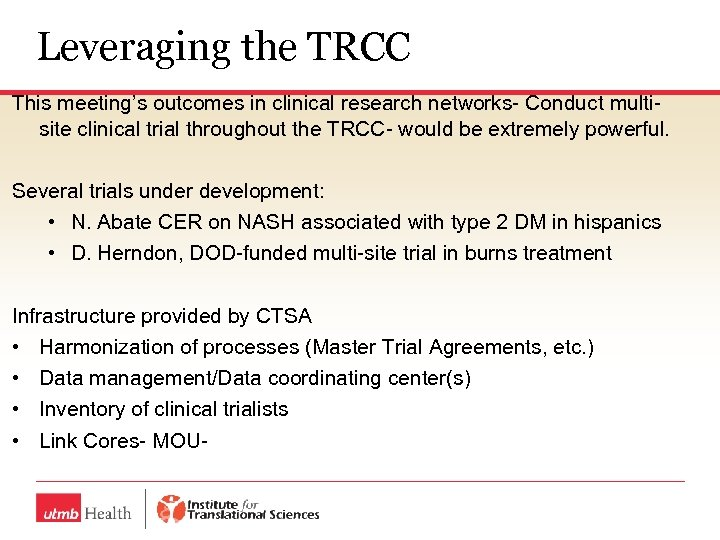 Leveraging the TRCC This meeting's outcomes in clinical research networks- Conduct multisite clinical trial