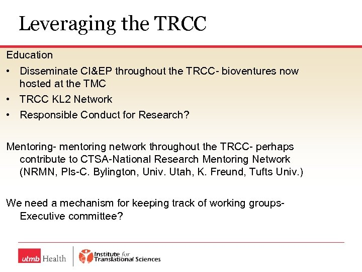 Leveraging the TRCC Education • Disseminate CI&EP throughout the TRCC- bioventures now hosted at