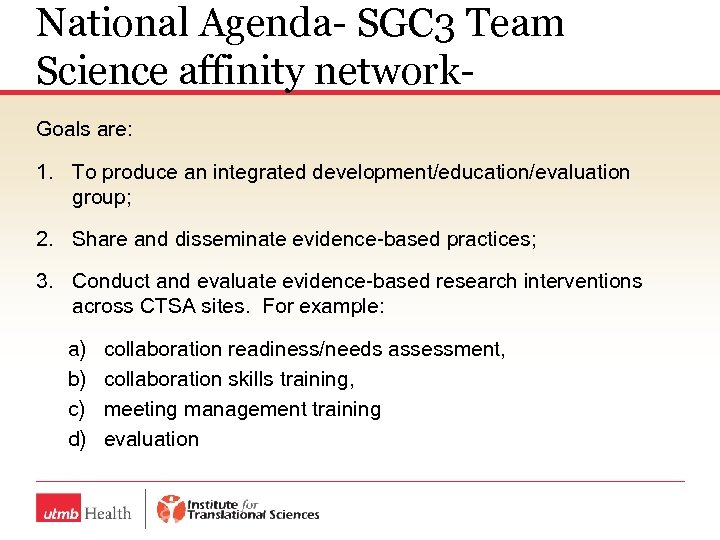 National Agenda- SGC 3 Team Science affinity network. Goals are: 1. To produce an