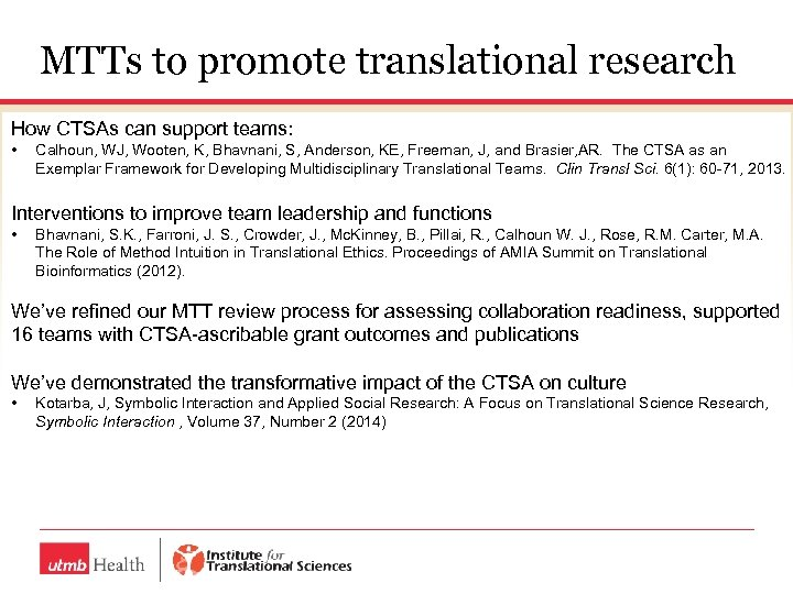 MTTs to promote translational research How CTSAs can support teams: • Calhoun, WJ, Wooten,