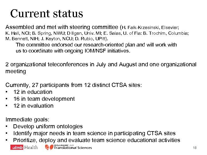 Current status Assembled and met with steering committee (H. Falk-Krzesinski, Elsevier; K. Hall, NCI;