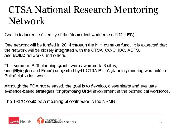 CTSA National Research Mentoring Network Goal is to increase diversity of the biomedical workforce