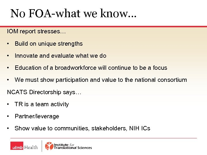 No FOA-what we know… IOM report stresses… • Build on unique strengths • Innovate