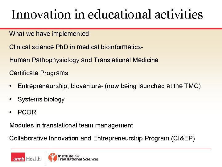 Innovation in educational activities What we have implemented: Clinical science Ph. D in medical
