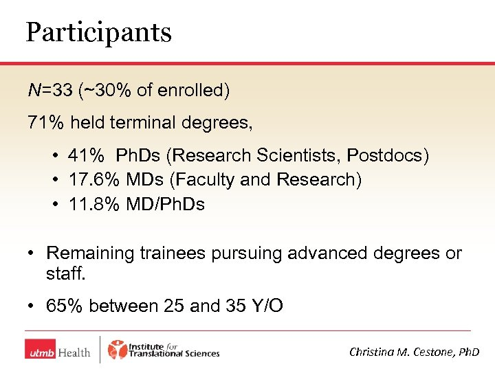 Participants N=33 (~30% of enrolled) 71% held terminal degrees, • 41% Ph. Ds (Research