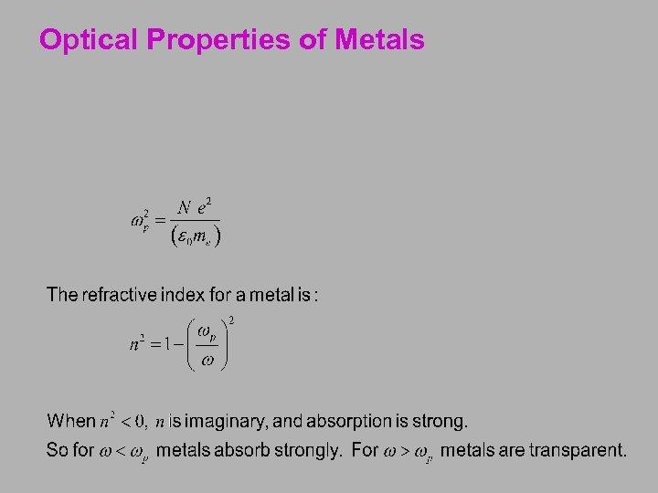 Optical Properties of Metals