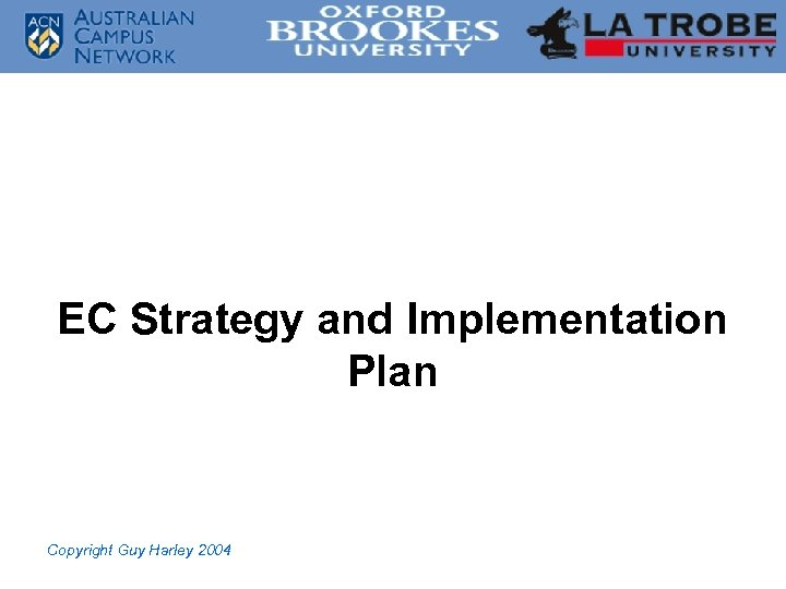 EC Strategy and Implementation Plan Copyright Guy Harley 2004
