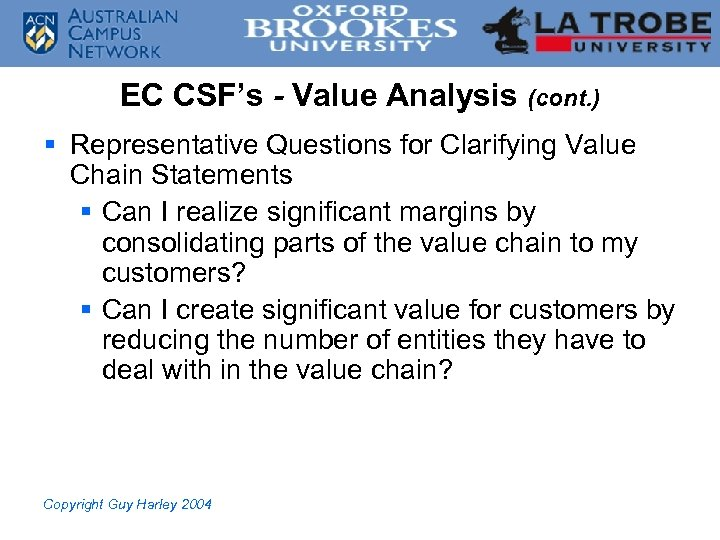 EC CSF's - Value Analysis (cont. ) § Representative Questions for Clarifying Value Chain