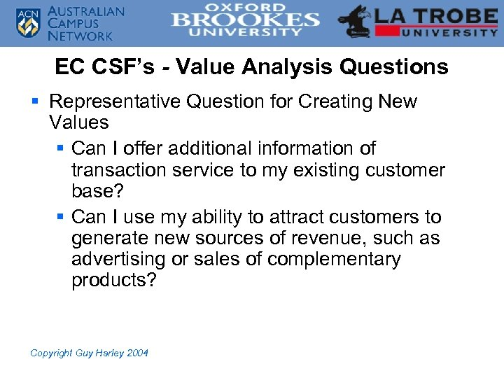 EC CSF's - Value Analysis Questions § Representative Question for Creating New Values §