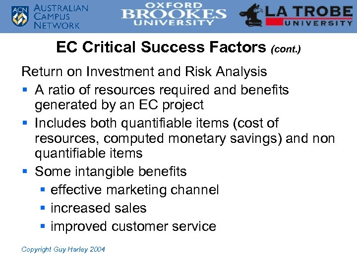 EC Critical Success Factors (cont. ) Return on Investment and Risk Analysis § A