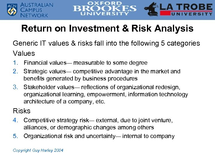 Return on Investment & Risk Analysis Generic IT values & risks fall into the