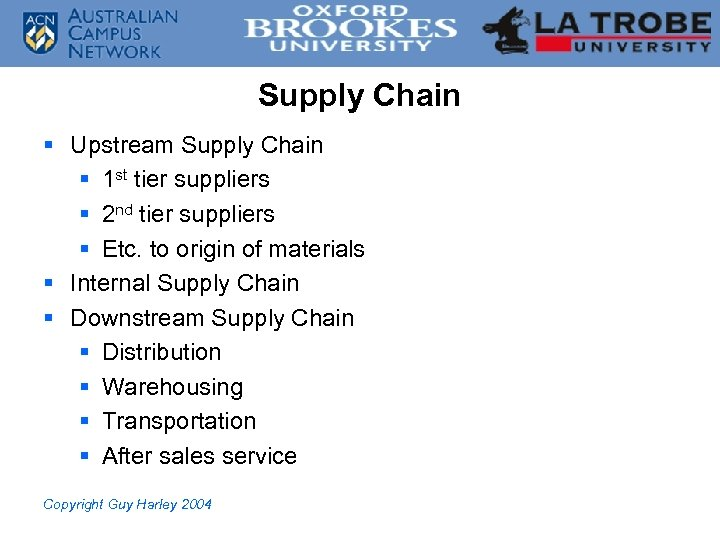 Supply Chain § Upstream Supply Chain § 1 st tier suppliers § 2 nd
