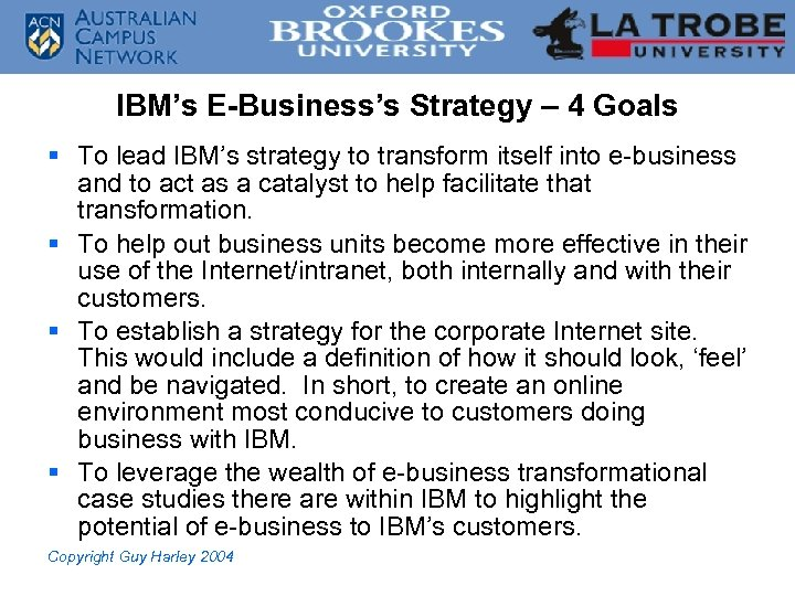 IBM's E-Business's Strategy – 4 Goals § To lead IBM's strategy to transform itself