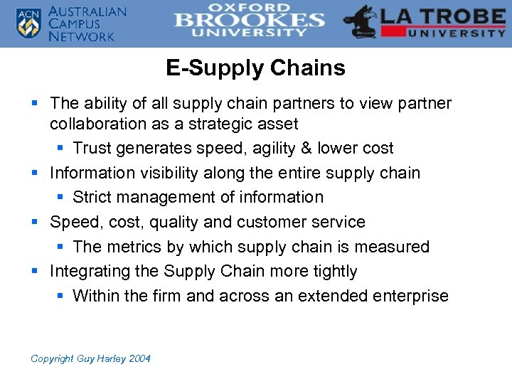 E-Supply Chains § The ability of all supply chain partners to view partner collaboration