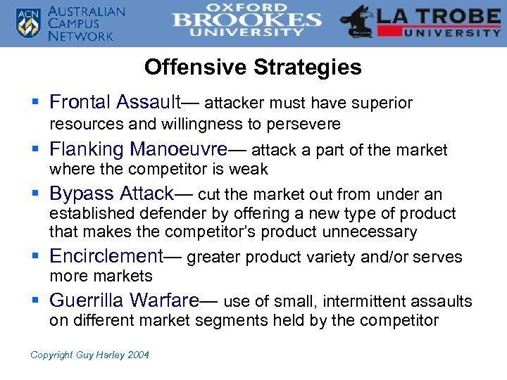 Offensive Strategies § Frontal Assault— attacker must have superior resources and willingness to persevere