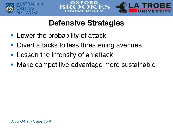 Defensive Strategies § § Lower the probability of attack Divert attacks to less threatening