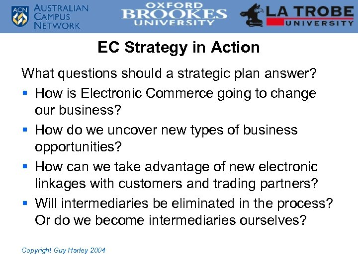 EC Strategy in Action What questions should a strategic plan answer? § How is