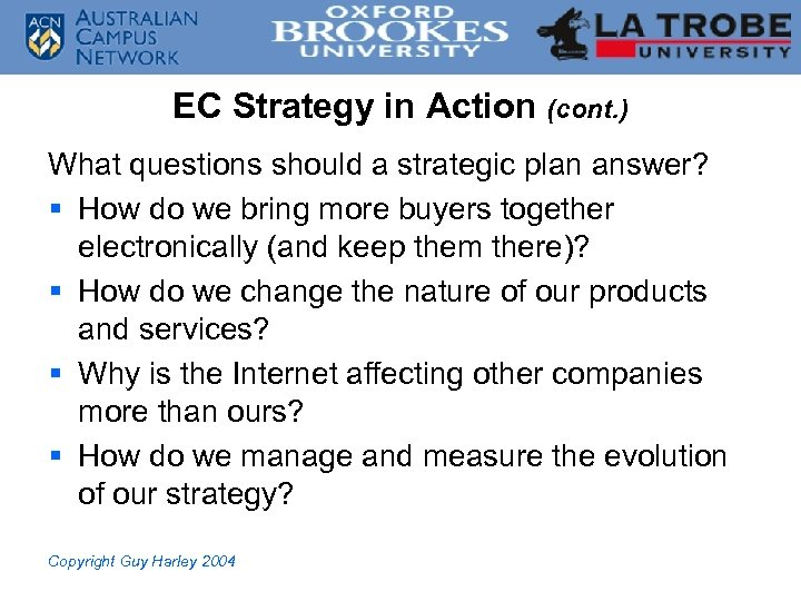 EC Strategy in Action (cont. ) What questions should a strategic plan answer? §