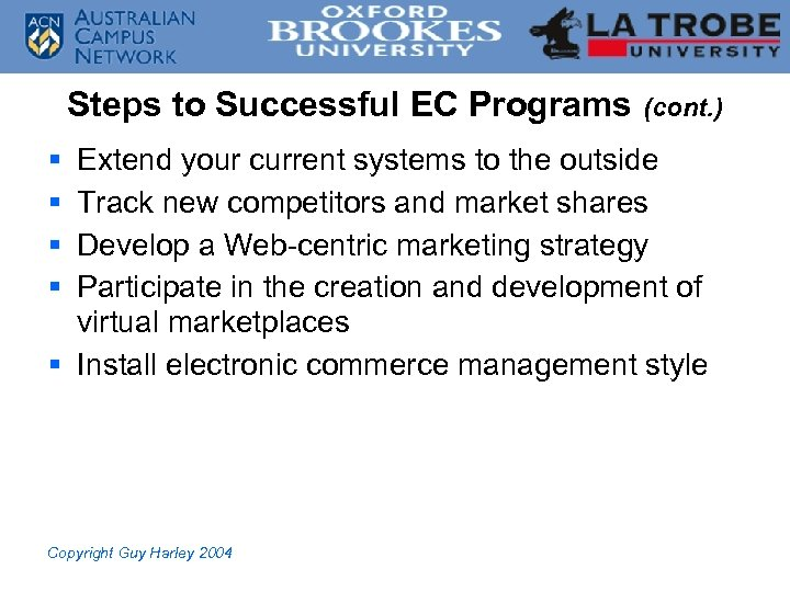 Steps to Successful EC Programs (cont. ) § § Extend your current systems to