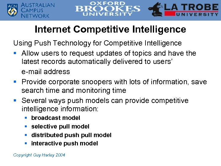 Internet Competitive Intelligence Using Push Technology for Competitive Intelligence § Allow users to request