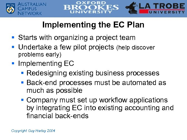 Implementing the EC Plan § Starts with organizing a project team § Undertake a
