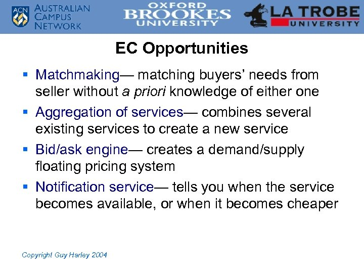 EC Opportunities § Matchmaking— matching buyers' needs from seller without a priori knowledge of