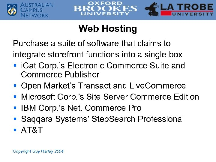 Web Hosting Purchase a suite of software that claims to integrate storefront functions into