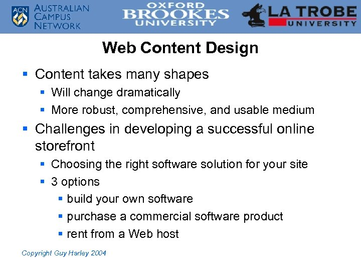 Web Content Design § Content takes many shapes § Will change dramatically § More