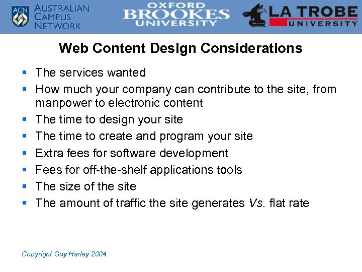 Web Content Design Considerations § The services wanted § How much your company can