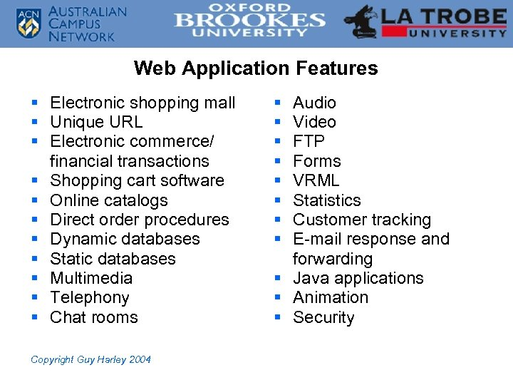 Web Application Features § Electronic shopping mall § Unique URL § Electronic commerce/ financial