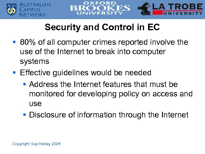 Security and Control in EC § 80% of all computer crimes reported involve the