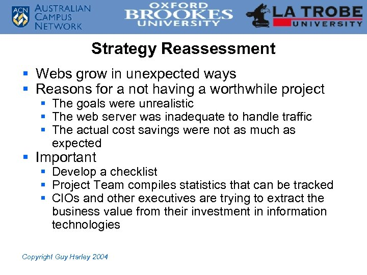 Strategy Reassessment § Webs grow in unexpected ways § Reasons for a not having