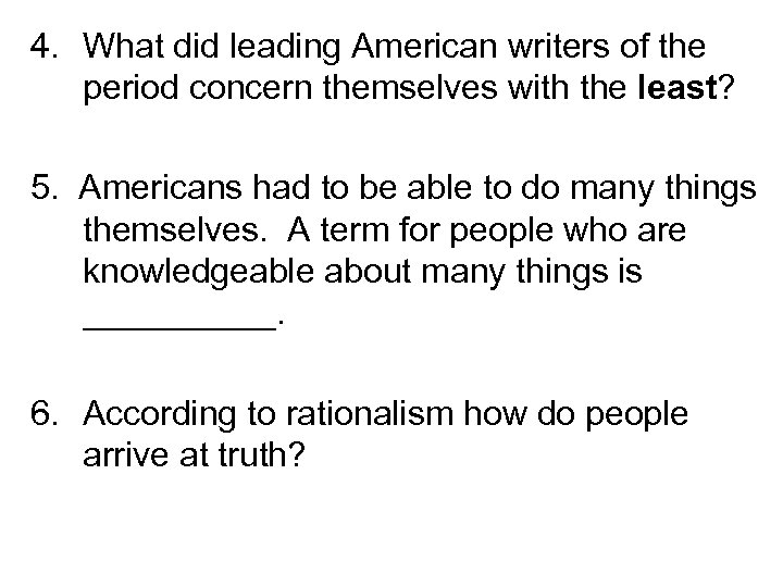 4. What did leading American writers of the period concern themselves with the least?
