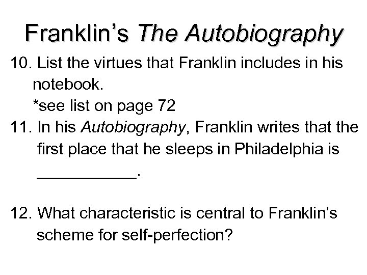 Franklin's The Autobiography 10. List the virtues that Franklin includes in his notebook. *see
