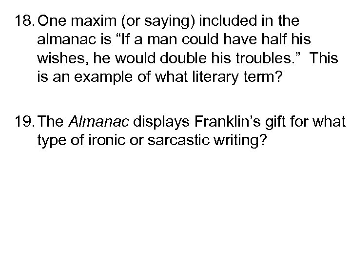 """18. One maxim (or saying) included in the almanac is """"If a man could"""