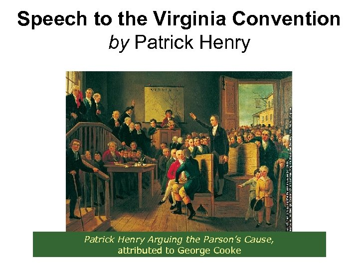 Speech to the Virginia Convention by Patrick Henry Arguing the Parson's Cause, attributed to